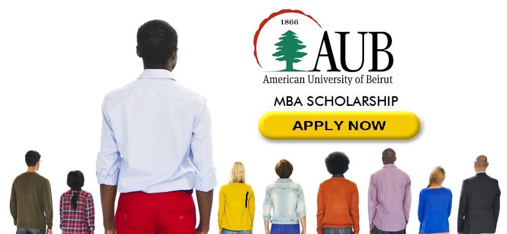 2017 AUB(LEBANON) FULL MBA SCHOLARSHIP. CLOSES May 25th, 2017